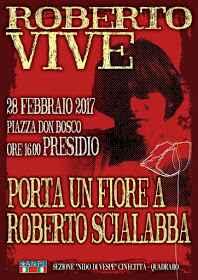 """Martedì 28 Febbraio ore 16 """"Porta un Fiore a Roberto Scialabba"""""""